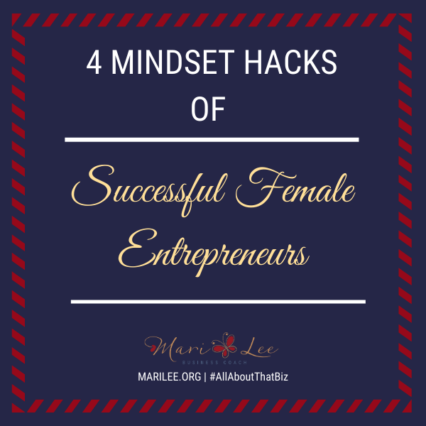 4 Mindset Hacks of Successful Female Entrepreneurs