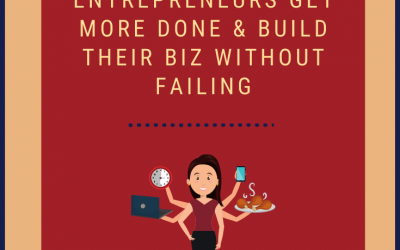 5 Sure-Fire Hacks That Help Entrepreneurs Get More Done & Build Their Biz Without Failing