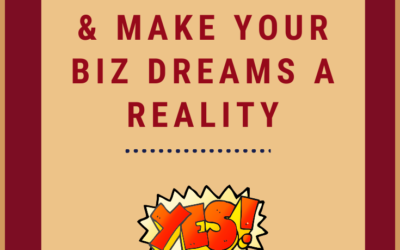 3 Steps to Get Unstuck & Make Your Biz Dreams A Reality